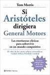 Si Aristóteles dirigiera General Motors: las enseñanzas clásicas para sobrevivir en un mundo competitivo