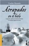 Atrapados en el hielo: la legendaria expedición a la Antártida de Ernest Shackleton