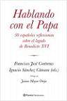 Hablando con el Papa: 50 españoles reflexionan sobre el legado de Benedicto XVI