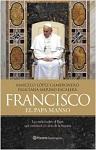 Francisco: el Papa manso: la verdad sobre el Papa que cambiará el curso de la historia