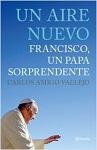 Aire nuevo, Un: Francisco, un Papa sorprendente