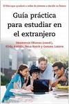 Guía práctica para estudiar en el extranjero: el libro que ayudará a miles de jóvenes a decidir su futuro