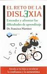 Reto de la dislexia, El: entender y afontar las dificultades de aprendizaje