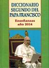 Diccionario segundo del Papa Francisco: enseñanzas año 2014