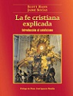 Fe cristiana explicada, La: introducción al catolicismo