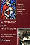 Revolución de la misericordia, La: comentario a la parábola del Hijo Pródigo
