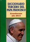 Diccionario tercero del Papa Francisco: enseñanzas año 2015
