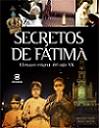 Secretos de Fátima: el mayor enigma del siglo XX