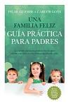 Familia feliz, Una: guía práctica para padres