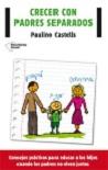 Crecer con padres separados: consejos prácticos para educar a los hijos cuando los padres no están juntos
