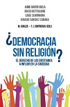 Democracia sin religión?: el derecho de los cristianos a influir en la sociedad