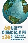 60 preguntas sobre ciencia y fe respondidas por 26 profesores de Universidad