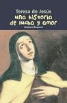 Historia de lucha y amor, Una: Teresa de Jesús (n.e.)