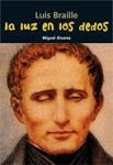 Luz en los dedos, La: Luis Braille (n.e.)