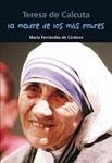 Madre de los más pobres: Madre Teresa de Calcuta: América