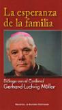 Esperanza de la familia, La: diálogo con el Cardenal Gerhard-Ludwig Müller