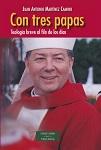 Con tres Papas: teología breve al filo de los días