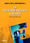 Cuestión docente a debate, La: nuevas perspectivas
