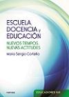 Escuela, docencia y educación: nuevos tiempos, nuevas actitudes