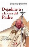 Dejadme ir a la casa del Padre: la fuerza en la debilidad de Juan Pablo II