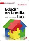 Educar en familia hoy: guía para padres