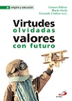 Virtudes olvidadas: valores con futuro