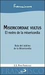 Misericordiae Vultus: el rostro de la misericordia: Bula del Jubileo de la Misericordia
