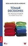 Tomar decisiones: del proceso interior a la práctica ética