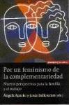 Por un feminismo de la complementariedad: nuevas perspectívas para la familia y el trabajo