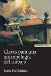 Claves para una antropología del trabajo