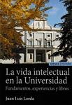 Vida intelectual en la Universidad, La: fundamentos, experiencias y libros