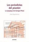 Periodistas del pisotón, Los: la epopeya de Europa Press