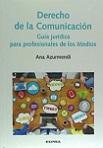 Derecho de la Comunicación: guía jurídica para profesionales de los Medios