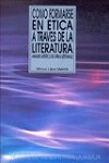 Cómo formarse en ética a través de la literatura: análisis estético de obras literarias