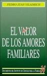 Valor de los amores familiares, El