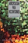 Antropología para inconformes: una antropología abierta al futuro