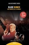 Blade Runner: 'más humanos que los humanos'