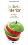 Dieta interior, La: grandeza, humildad, sentido moral