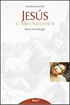 Jesús, el Hijo Salvador: breve Cristología