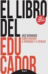 Libro del educador, El: cómo enseñar a aprender y a pensar