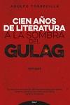 Cien años de literatura a la sombra del Gulag, 1917-2017
