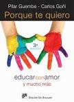 Porque te quiero: educar con amor y mucho más