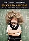 Educar sin castigar: qué hacer cuando mi hijo se porta mal