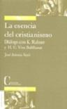 Esencia del cristianismo, La: diálogo con K. Rahner y H.U. Von Balthasar