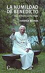 Humildad de Benedicto, La: sus virtudes como Papa