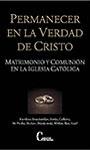 Permanecer en la verdad de Cristo: matrimonio y comunión en la Iglesia Católica