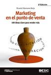 Marketing en el punto de venta: 100 ideas clave para vender más