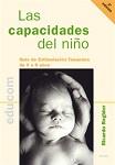 Capacidades del niño, Las: guía de estimulación temprana de 0 a 8 años