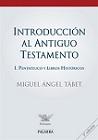Introducción al Antiguo Testamento: 1: Pentateuco y Libros Históricos