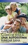 Cómo se educa una autoestima familiar sana